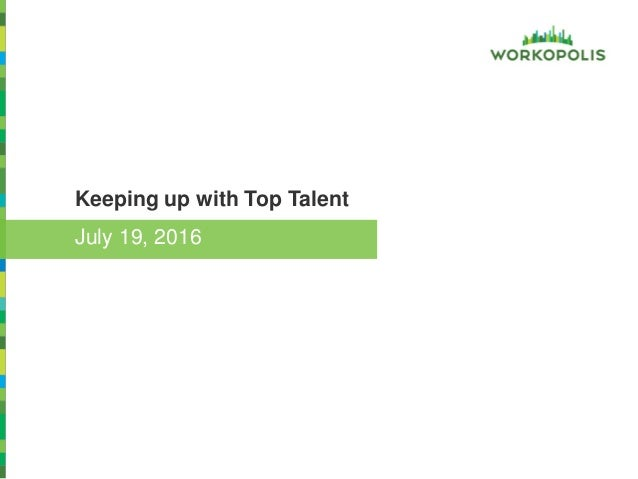 Keeping up with Top Talent July 19, 2016