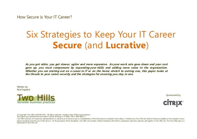 How Secure is Your IT Career? Six Strategies to Keep Your IT Career Secure (and Lucrative) As you get older, you get slowe...