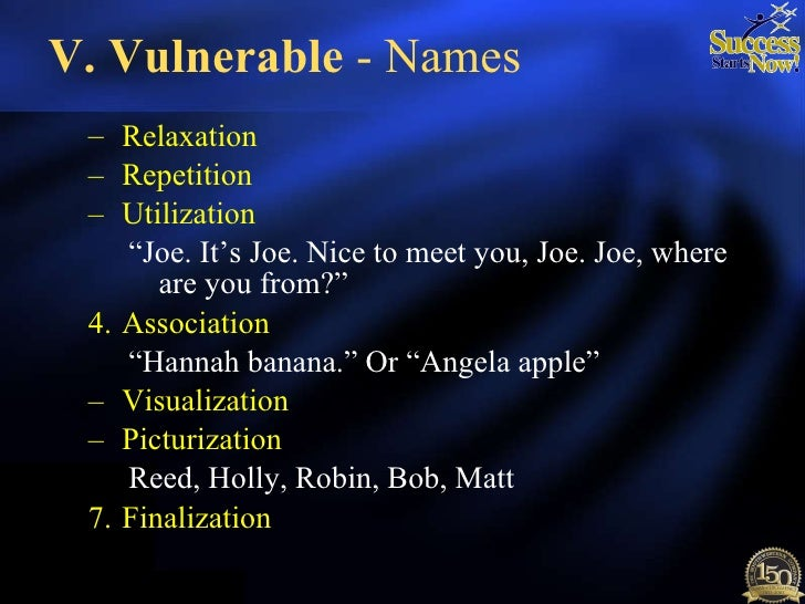 V. Vulnerable  - Names <ul><ul><li>Relaxation   </li></ul></ul><ul><ul><li>Repetition  </li></ul></ul><ul><ul><li>Utilizat...