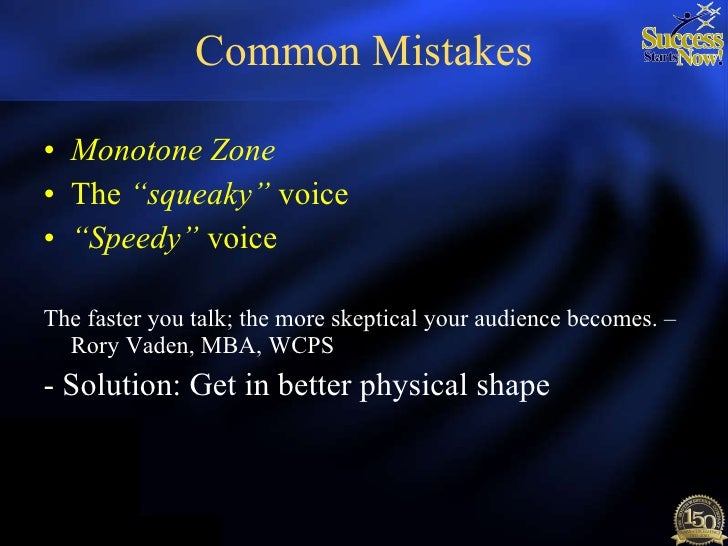"Common Mistakes <ul><li>Monotone Zone   </li></ul><ul><li>The  ""squeaky""  voice  </li></ul><ul><li>"" Speedy""  voice   </li..."