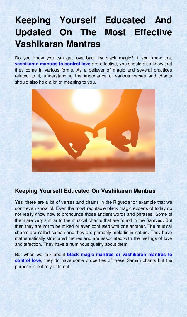 Keeping Yourself Educated And Updated On The Most Effective Vashikaran Mantras Do you know you can get love back by black ...