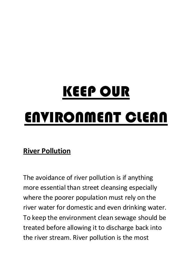 essay about how to keep environment clean Keep your surroundings clean essay in english for school children swachh  bharat clean india mission.