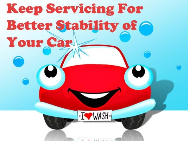 Keep Servicing ForBetter Stability ofYour Car