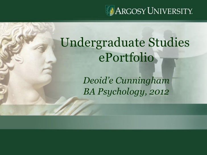 Undergraduate Studies  ePortfolio Deoid'e Cunningham BA Psychology, 2012