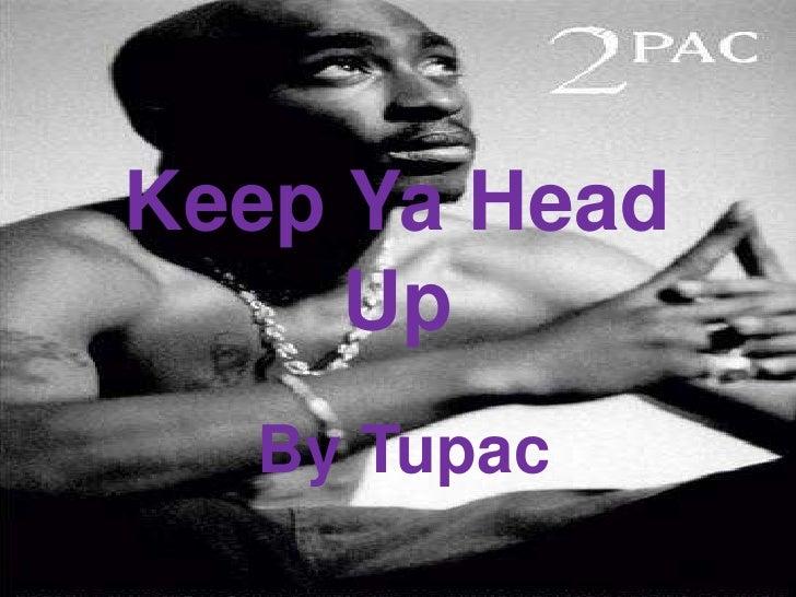 Keep Ya Head      Up   By Tupac