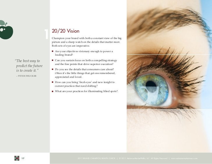1    20/20 Vision                        Champion your brand with both a constant view of the big                        p...