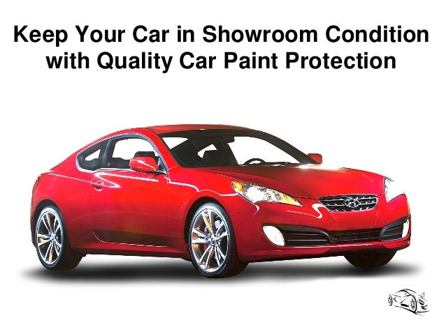Keep your car in showroom condition with quality car paint How to keep your car exterior clean