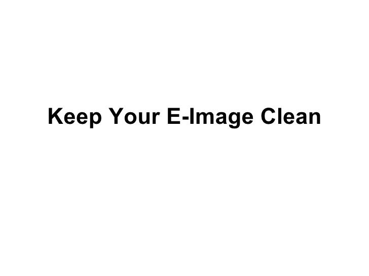 Keep Your E-Image Clean