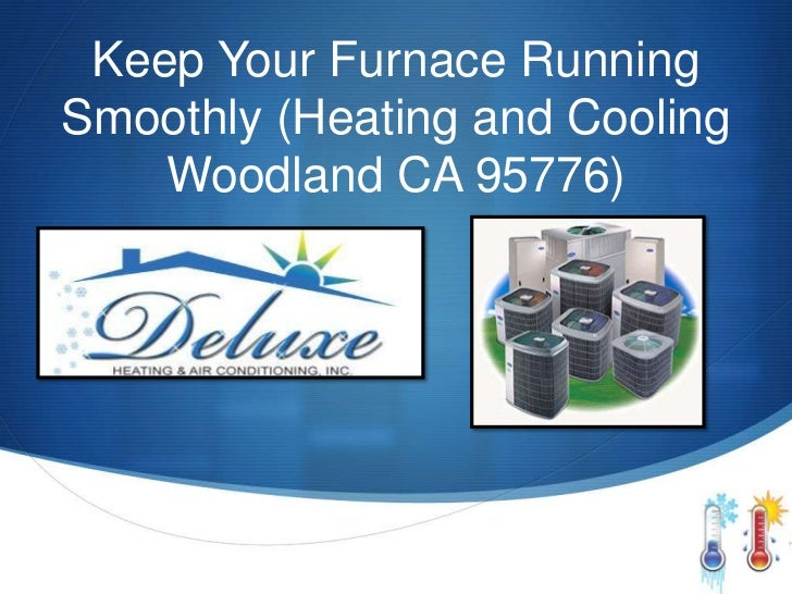 Keep Your Furnace RunningSmoothly (Heating and Cooling    Woodland CA 95776)