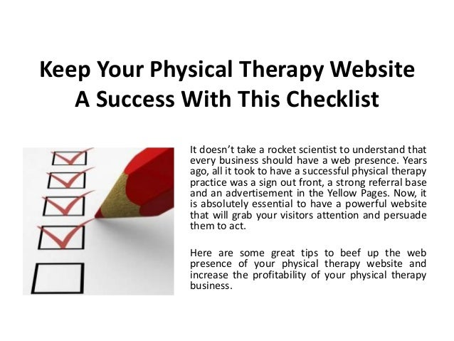 Keep Your Physical Therapy Website   A Success With This Checklist             It doesn't take a rocket scientist to under...