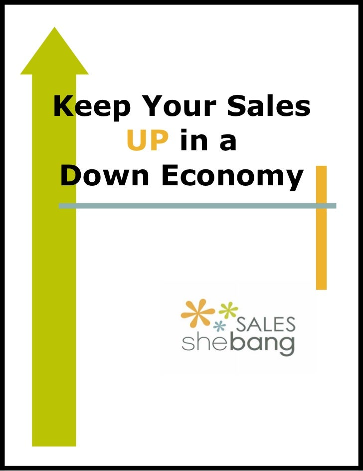 Keep Your Sales    UP in aDown Economy