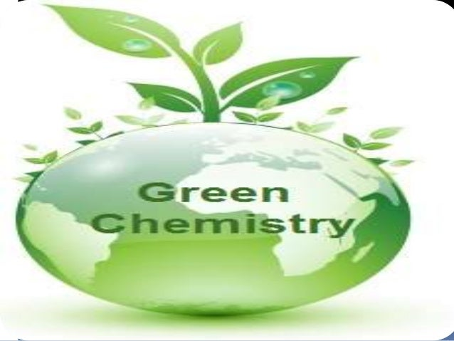 Green chemistry Created by keerthi cj & brother's