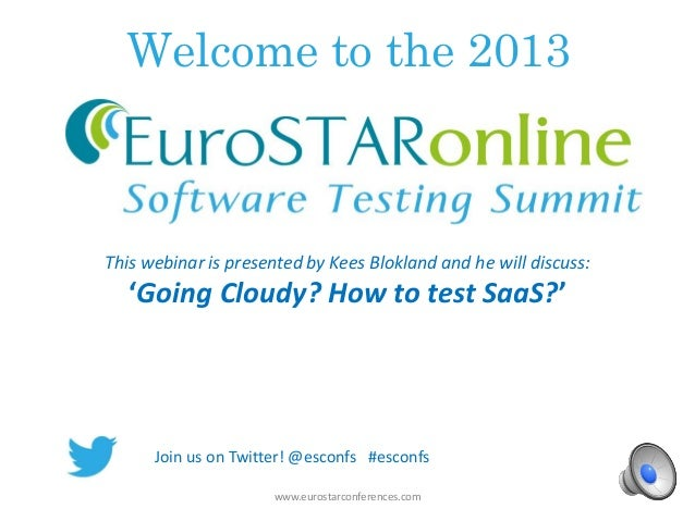Welcome to the 2013 www.eurostarconferences.com This webinar is presented by Kees Blokland and he will discuss: 'Going Clo...