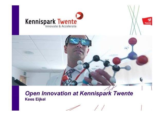 Open Innovation at Kennispark TwenteKees Eijkel