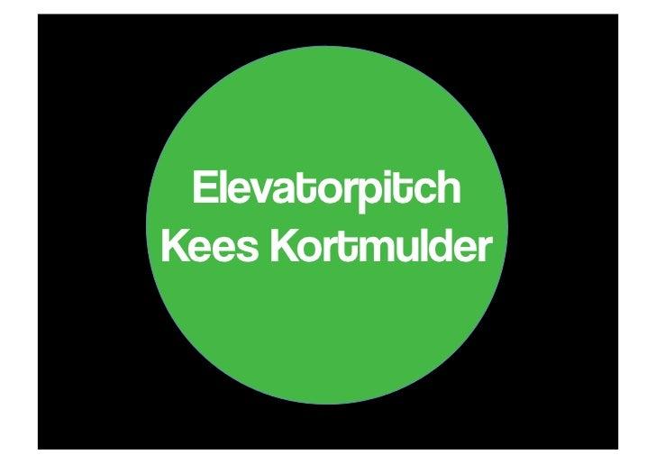 ElevatorpitchKees Kortmulder