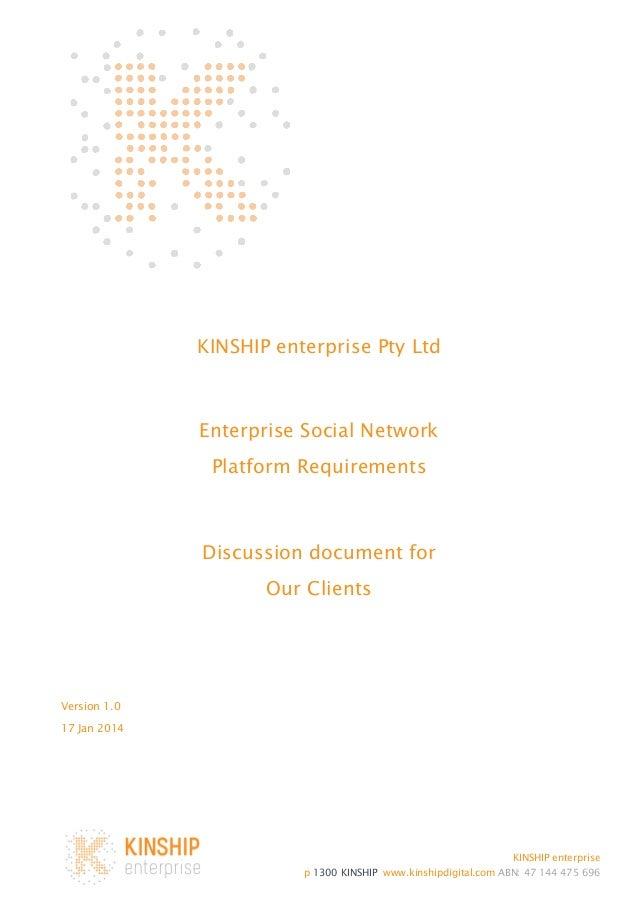 KINSHIP enterprise Pty Ltd  Enterprise Social Network Platform Requirements  Discussion document for Our Clients  Version ...