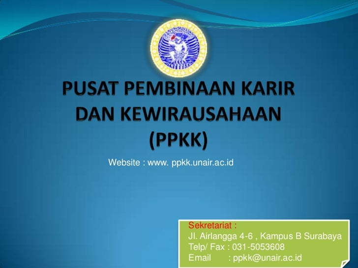 Website : www. ppkk.unair.ac.id                   Sekretariat :                   Jl. Airlangga 4-6 , Kampus B Surabaya   ...