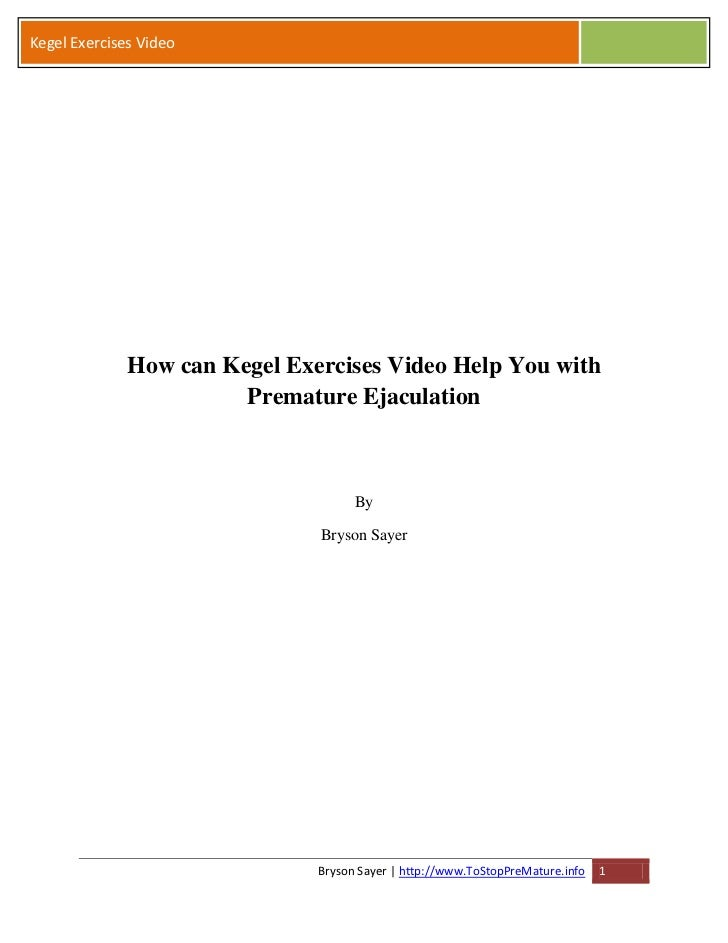 Kegel Exercises Video              How can Kegel Exercises Video Help You with                        Premature Ejaculatio...