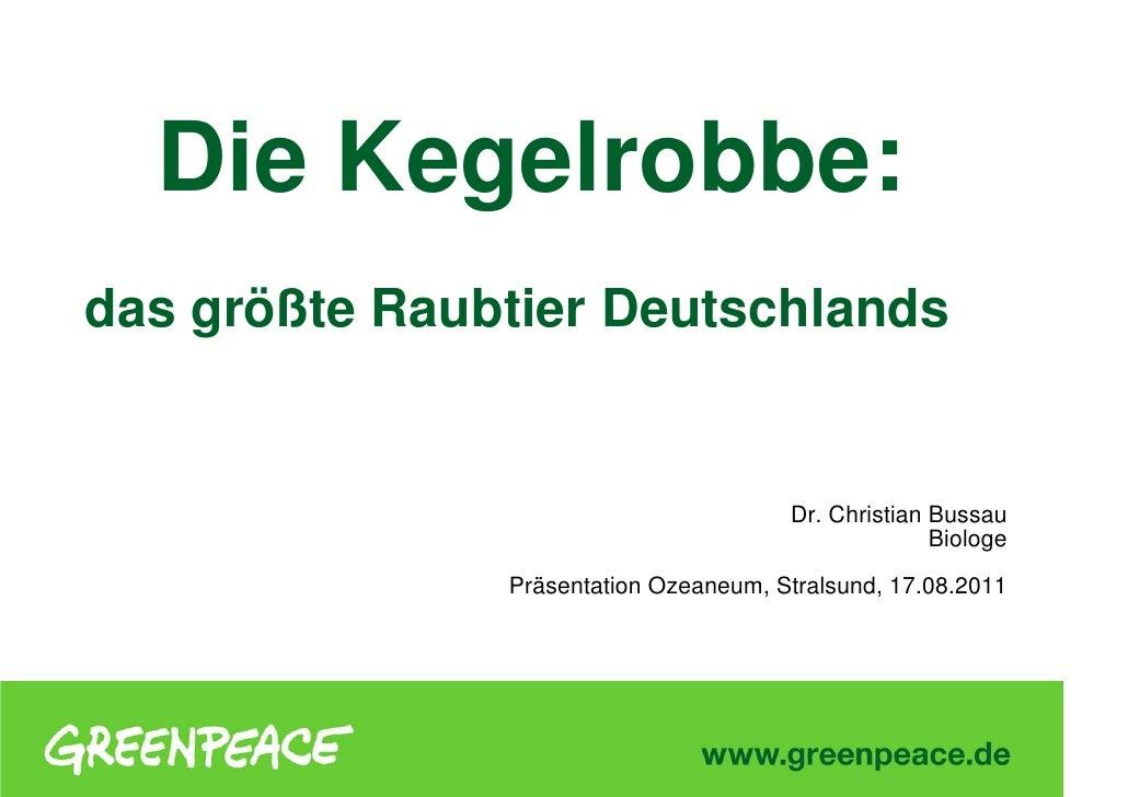 1  Die Kegelrobbe:das größte Raubtier Deutschlands                                       Dr. Christian Bussau             ...