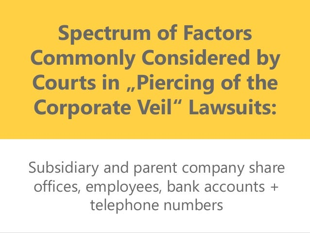 piercing the corporate veil essay Read this essay on corporate veil come browse our large digital warehouse of free sample essays get the knowledge you need in order to pass your classes and more.