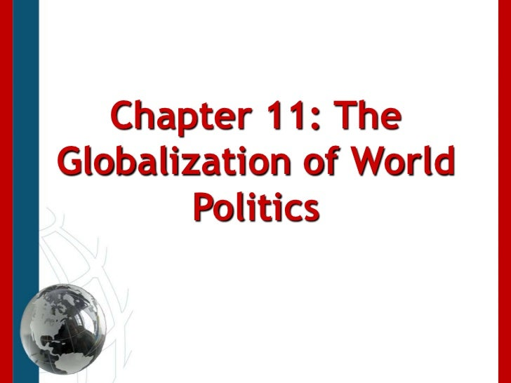 Chapter 11: The Globalization of World Politics<br />