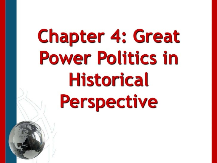 Chapter 4: Great Power Politics in Historical Perspective<br />