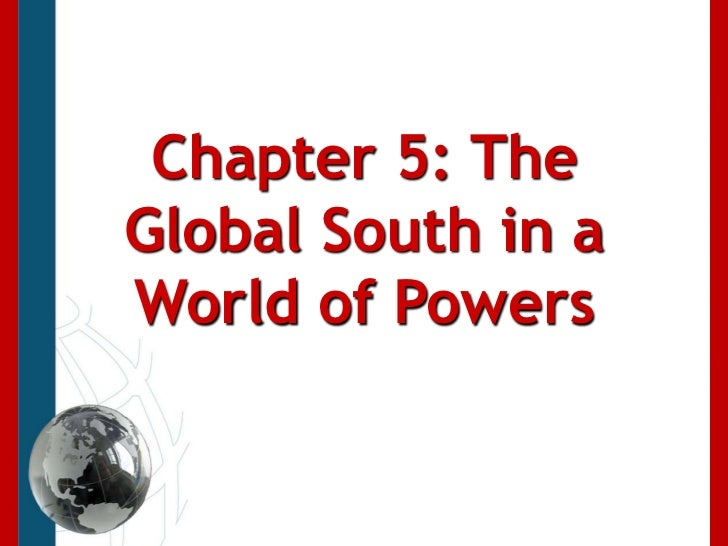 Chapter 5: The Global South in a World of Powers<br />