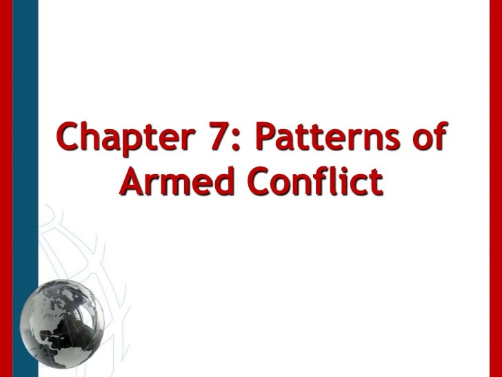 Chapter 7: Patterns of Armed Conflict<br />