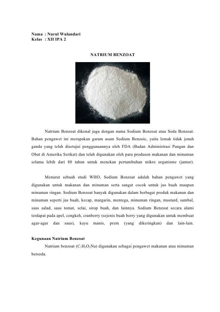 Nama : Nurul WulandariKelas : XII IPA 2                                  NATRIUM BENZOAT       Natrium Benzoat dikenal jug...