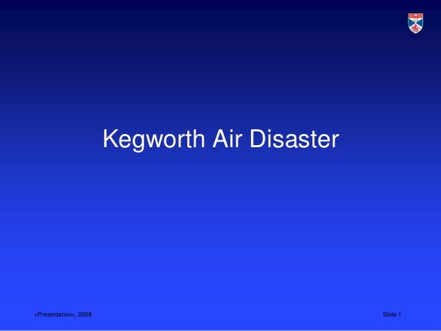 Kegworth Air Disaster<Presentation>, 2008                           Slide 1
