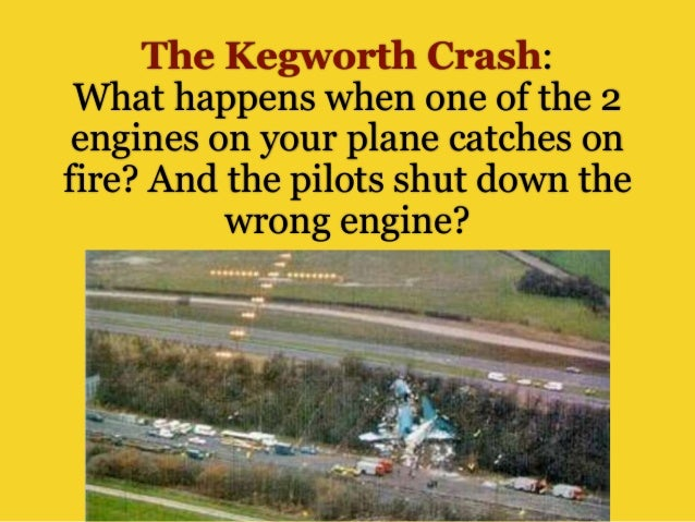 The Kegworth Crash: What happens when one of the 2 engines on your plane catches on fire? And the pilots shut down the wro...