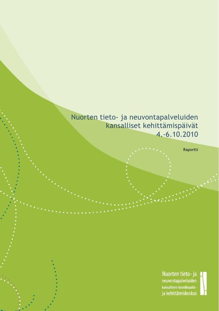 0    Nuorten tieto- ja neuvontapalveluiden              kansalliset kehittämispäivät                              4.-6.10....