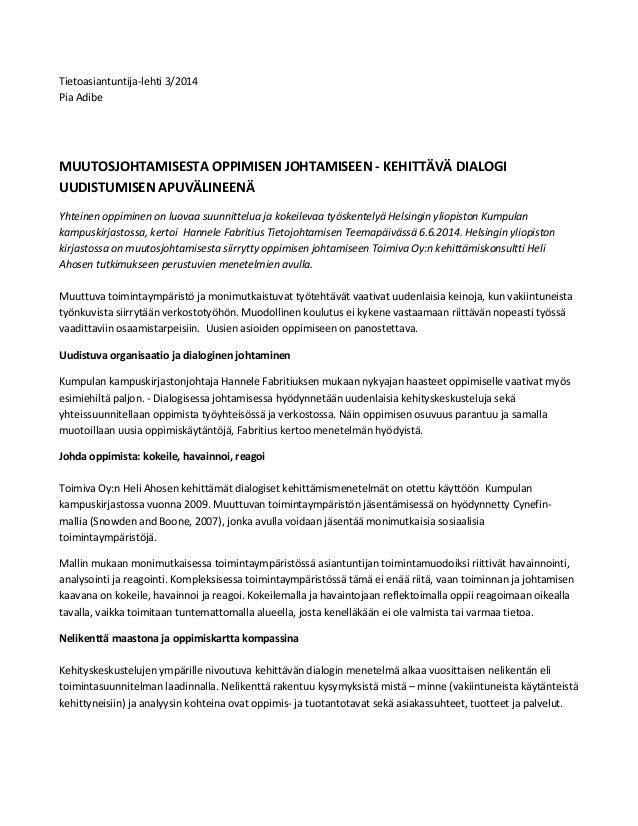 Tietoasiantuntija-lehti 3/2014  Pia Adibe  MUUTOSJOHTAMISESTA OPPIMISEN JOHTAMISEEN - KEHITTÄVÄ DIALOGI  UUDISTUMISEN APUV...