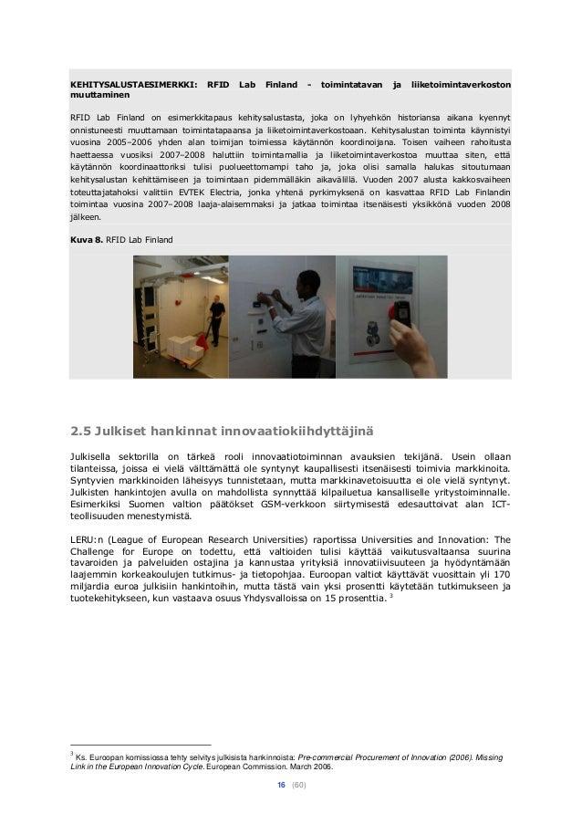 16 (60) KEHITYSALUSTAESIMERKKI: RFID Lab Finland - toimintatavan ja liiketoimintaverkoston muuttaminen RFID Lab Finland on...