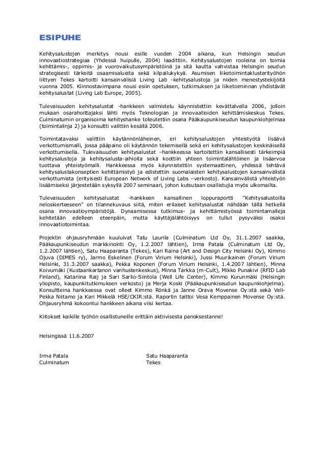 2 (60) ESIPUHE Kehitysalustojen merkitys nousi esille vuoden 2004 aikana, kun Helsingin seudun innovaatiostrategiaa (Yhdes...