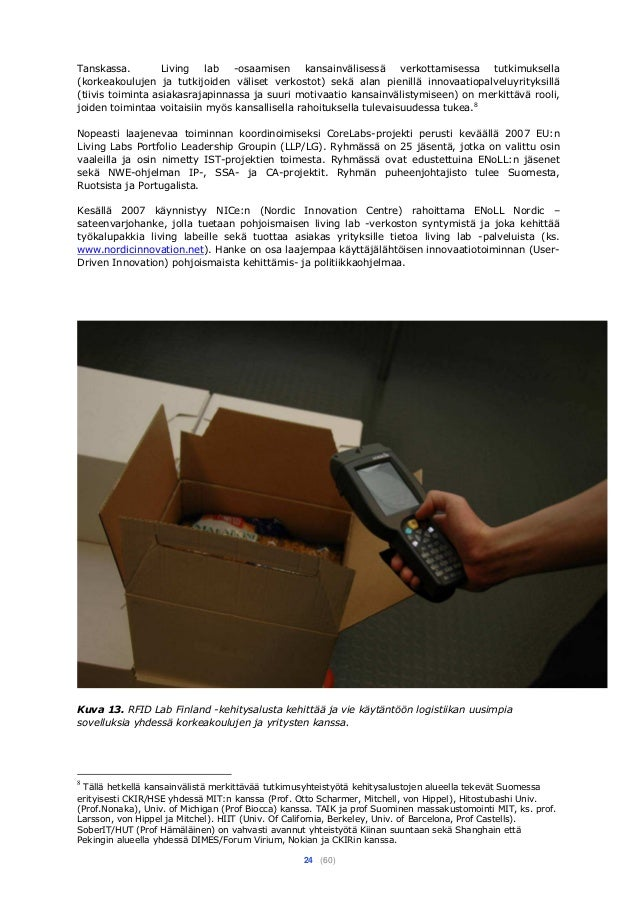 24 (60) Tanskassa. Living lab -osaamisen kansainvälisessä verkottamisessa tutkimuksella (korkeakoulujen ja tutkijoiden väl...
