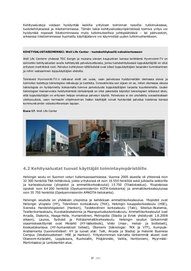 27 (60) Kehitysalustoja voidaan hyödyntää kaikilla yrityksen toiminnan tasoilla: tutkimuksessa, tuotekehityksessä ja liike...