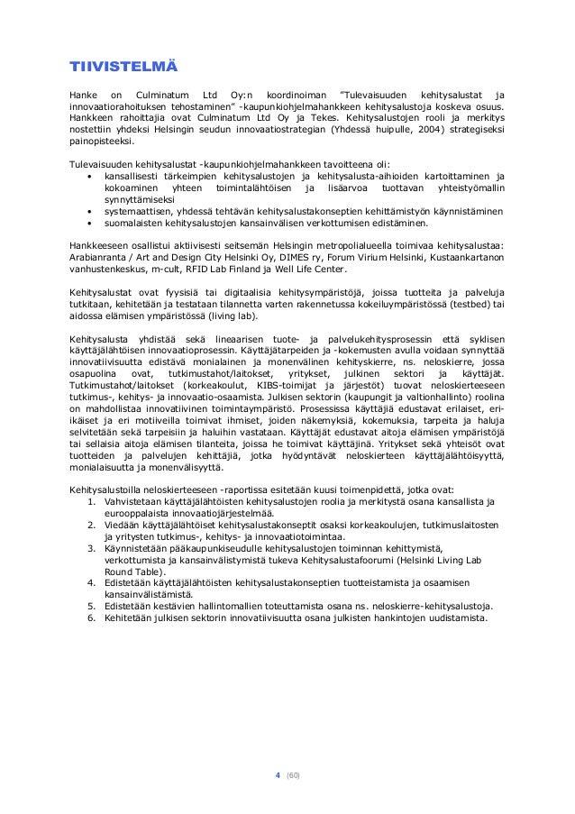 """4 (60) TIIVISTELMÄ Hanke on Culminatum Ltd Oy:n koordinoiman """"Tulevaisuuden kehitysalustat ja innovaatiorahoituksen tehost..."""