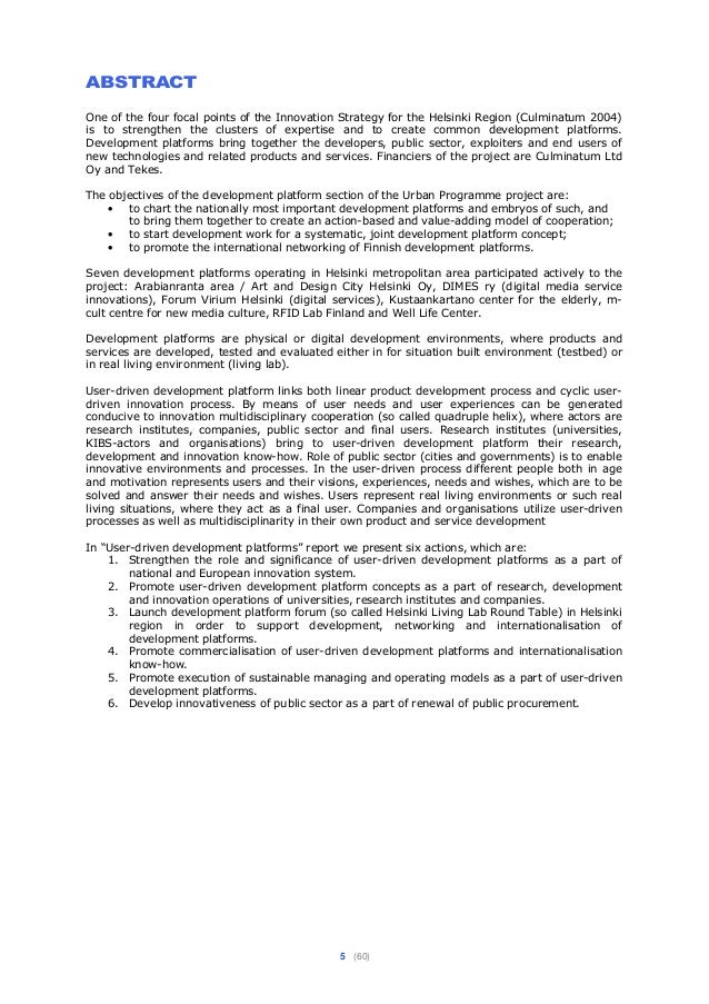 5 (60) ABSTRACT One of the four focal points of the Innovation Strategy for the Helsinki Region (Culminatum 2004) is to st...