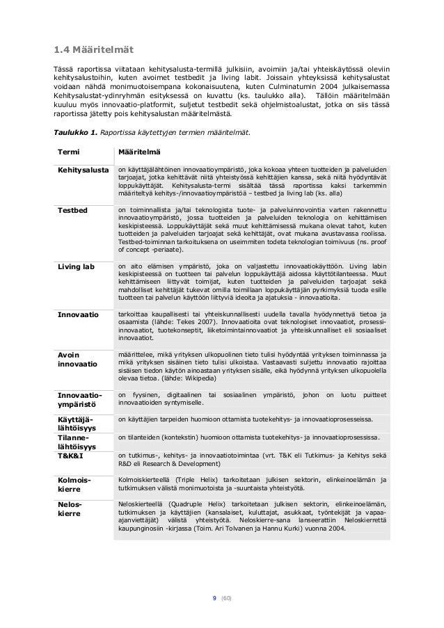 9 (60) 1.4 Määritelmät Tässä raportissa viitataan kehitysalusta-termillä julkisiin, avoimiin ja/tai yhteiskäytössä oleviin...
