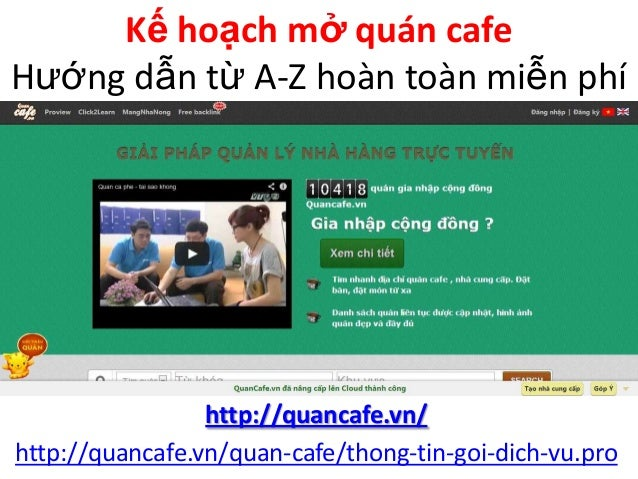 Kế hoạch mở quán cafe Hướng dẫn từ A-Z hoàn toàn miễn phí Mạng xã hội Cộng đồng Quán cafe: http://quancafe.vn/ http://quan...
