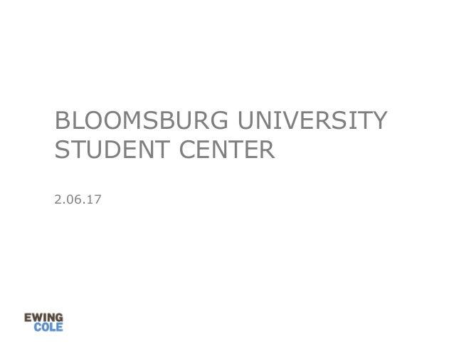 BLOOMSBURG UNIVERSITY STUDENT CENTER 2.06.17