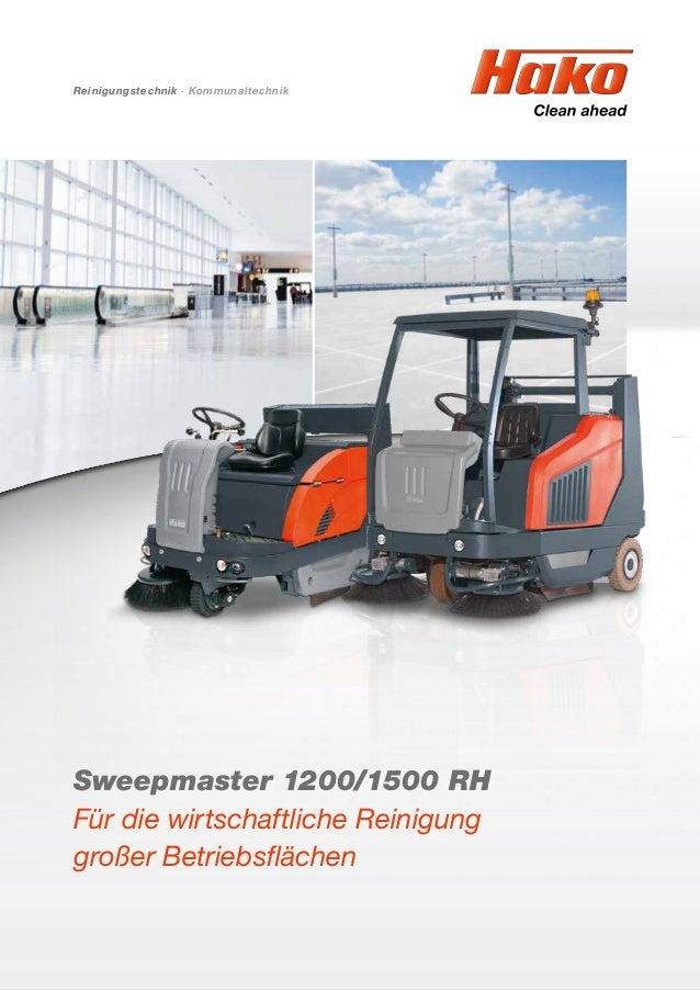 Reinigungstechnik · Kommunaltechnik Sweepmaster 1200/1500 RH Für die wirtschaftliche Reinigung großer Betriebsflächen