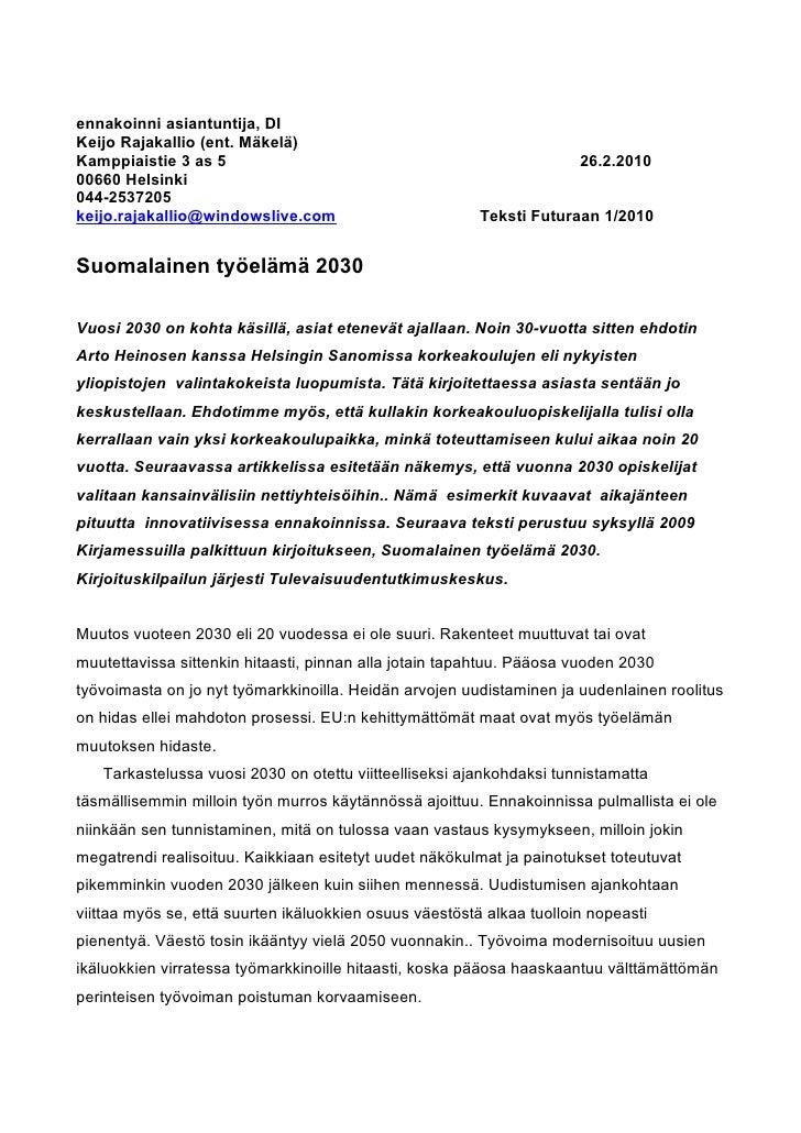 ennakoinni asiantuntija, DIKeijo Rajakallio (ent. Mäkelä)Kamppiaistie 3 as 5                                              ...