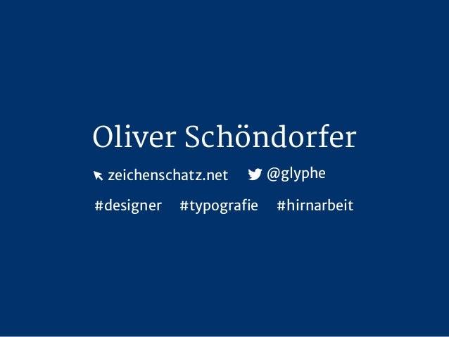 Oliver Schöndorfer zeichenschatz.net #designer   @glyphe  #typografie  #hirnarbeit