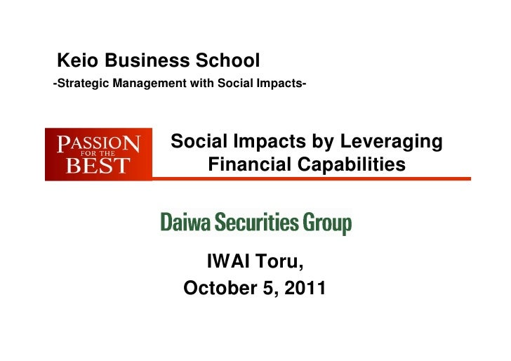 Keio Business School-Strategic Management with Social Impacts-                   Social Impacts by Leveraging             ...