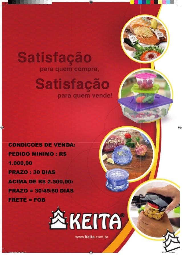Catalogo Keita.indd 1 10/2/13 3:57 PM CONDICOES DE VENDA: PEDIDO MINIMO : R$ 1.000,00 PRAZO : 30 DIAS ACIMA DE R$ 2.500,00...