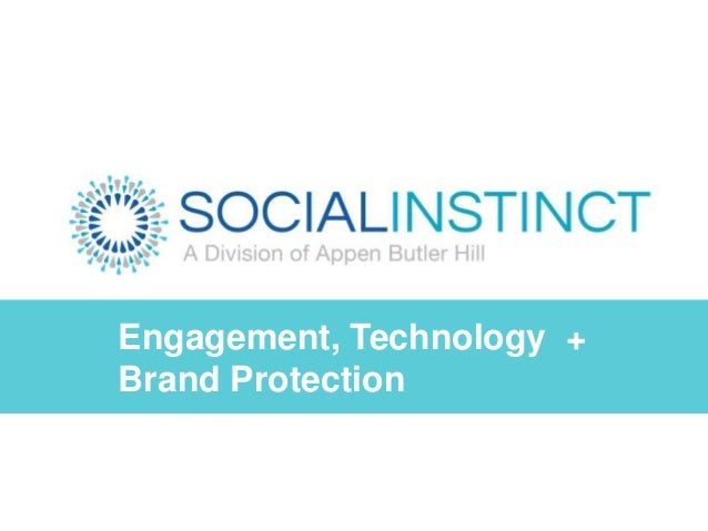 Engagement, Technology + Brand Protection