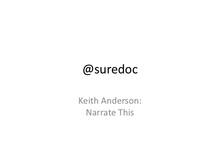@suredoc<br />Keith Anderson: Narrate This<br />