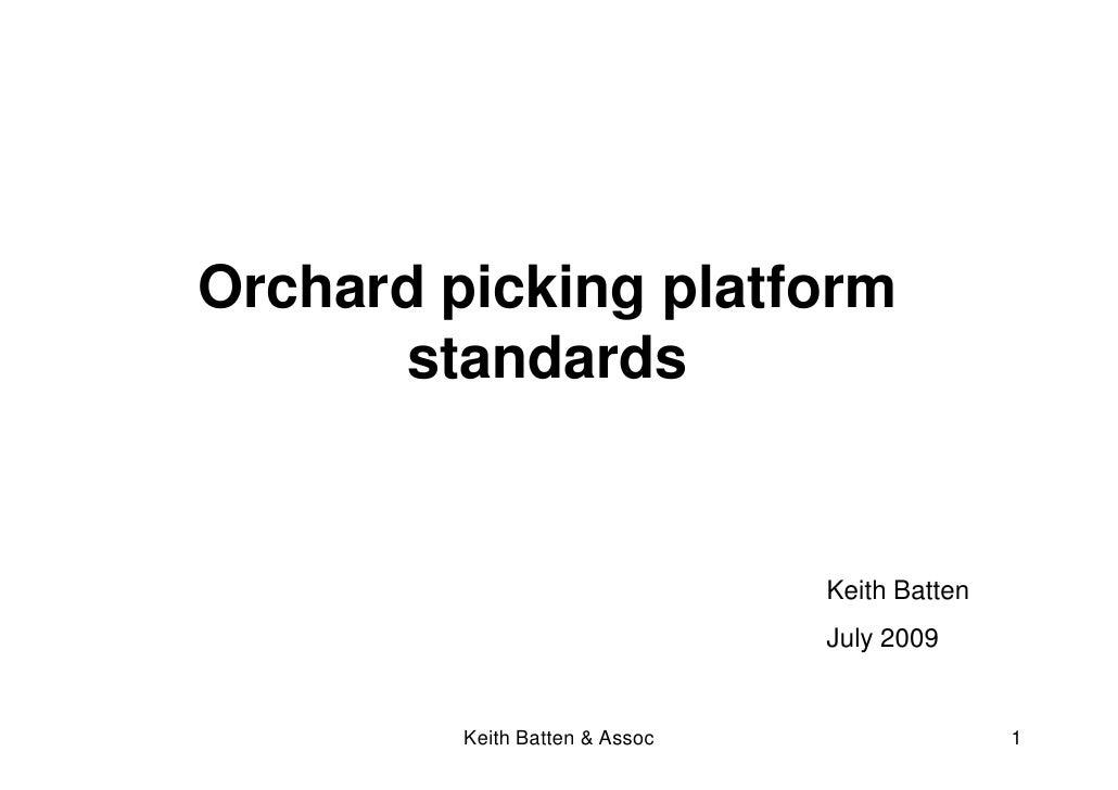 Orchard picking platform       standards                                   Keith Batten                                 Ju...